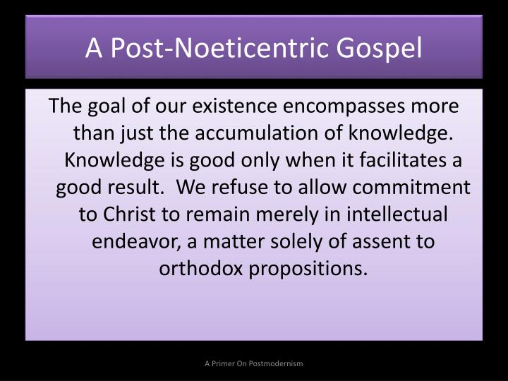 A Post-Noeticentric Gospel