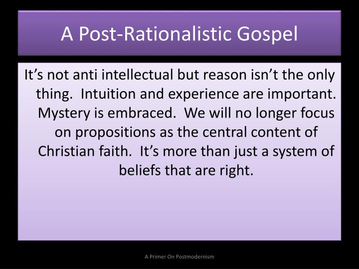 A Post-Rationalistic Gospel