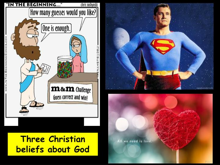 Three Christian beliefs about God