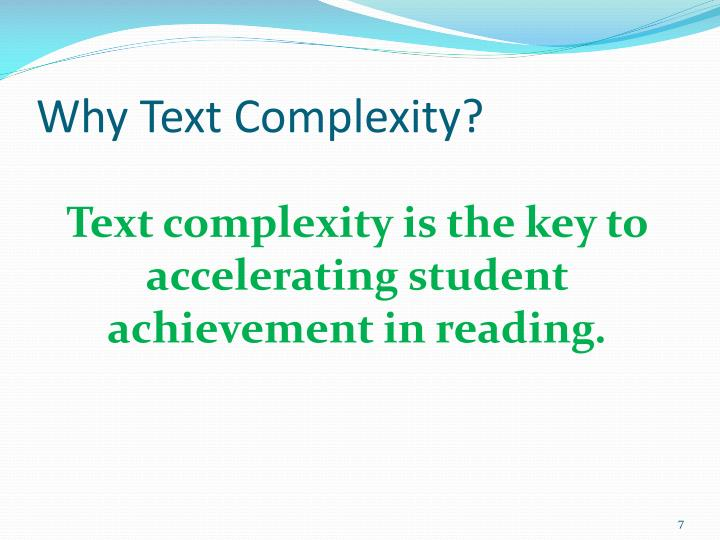 Why Text Complexity?