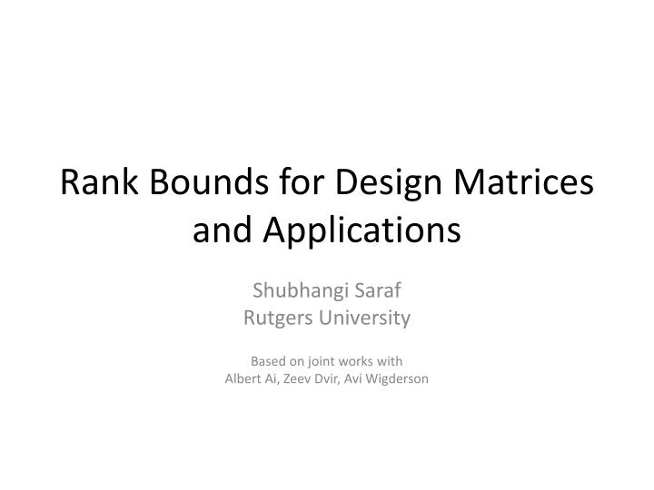 Rank Bounds for Design Matrices and Applications