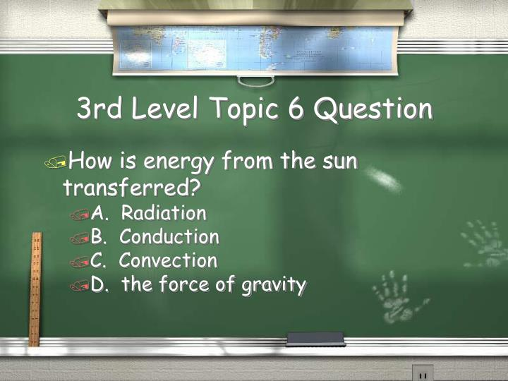 3rd Level Topic 6 Question