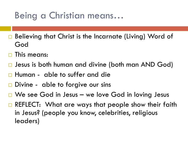 Being a Christian means…