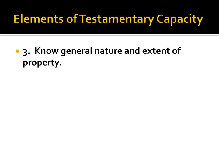 Elements of Testamentary Capacity
