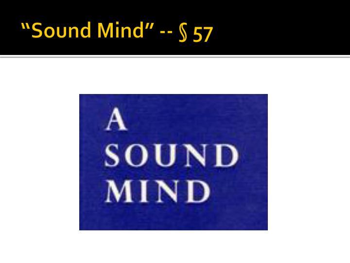 """""""Sound Mind"""" -- § 57"""