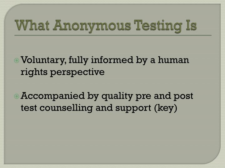 What Anonymous Testing Is