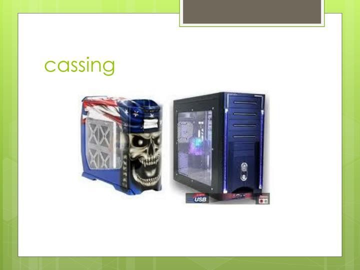 cassing