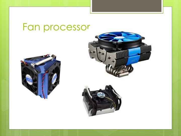 Fan processor