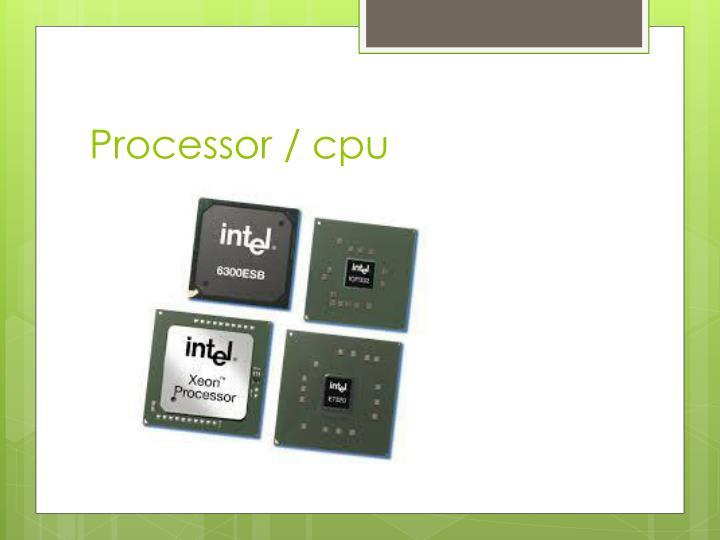 Processor / cpu