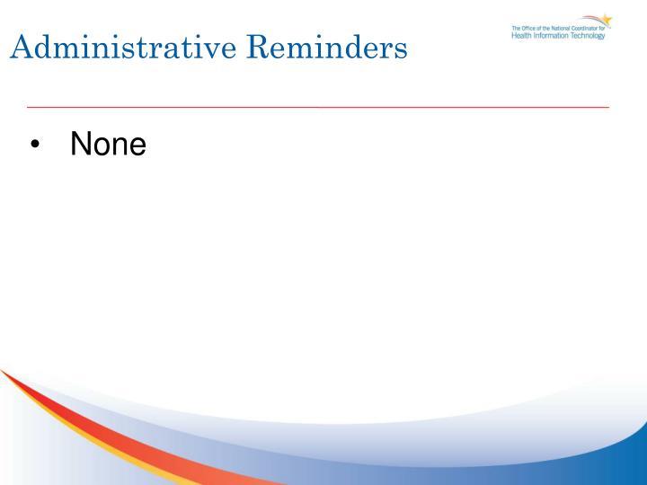Administrative Reminders