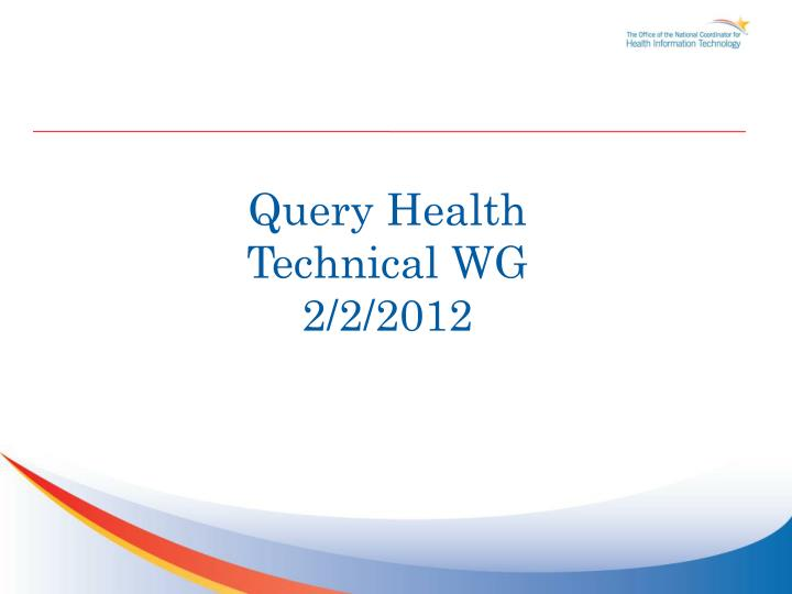 Query health technical wg 2 2 2012