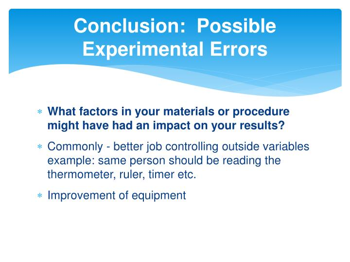 Conclusion:  Possible Experimental Errors