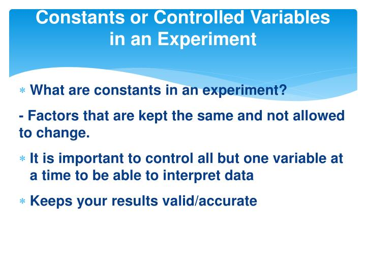 Constants or Controlled Variables