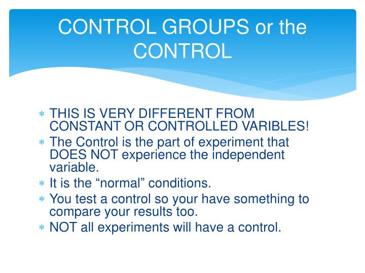 CONTROL GROUPS or the CONTROL