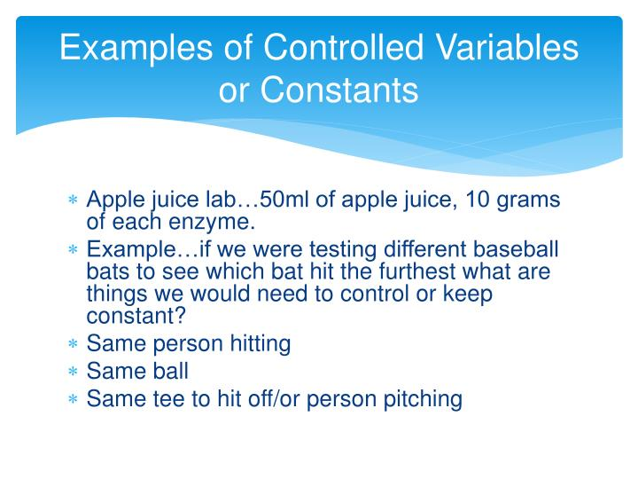 Examples of Controlled Variables or Constants