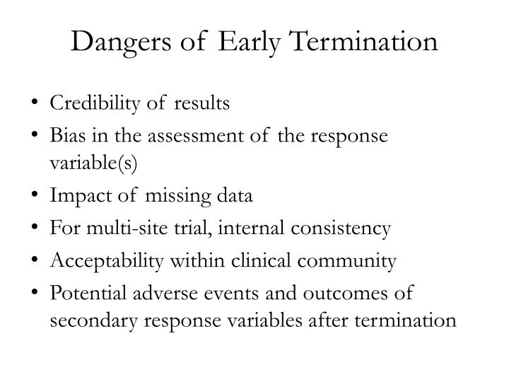 Dangers of Early Termination