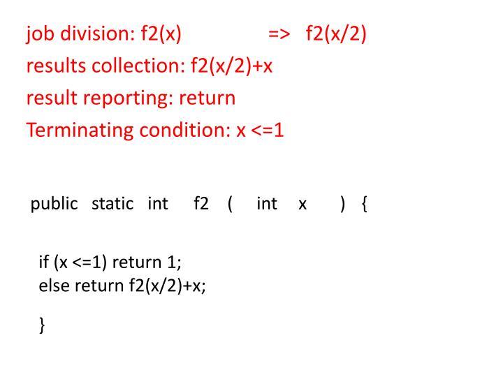 job division: f2(x)                 =>   f2(x/2)