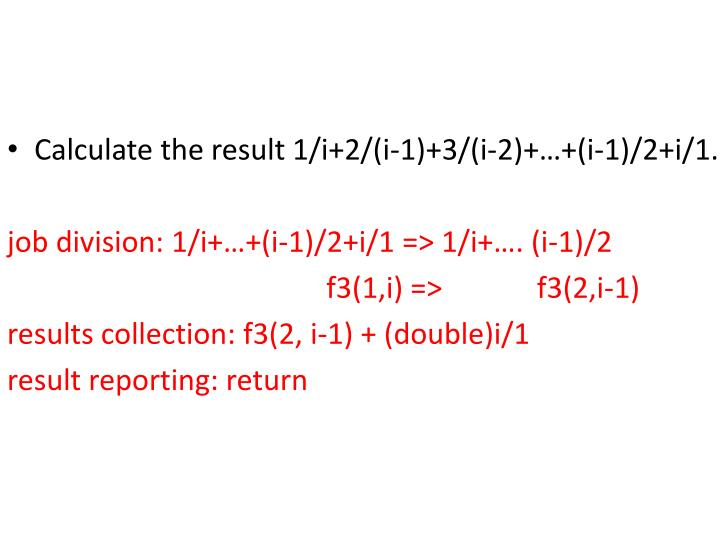 Calculate the result 1/i+2/(i-1)+3/(i-2)+…+(i-1)/2+i/1.