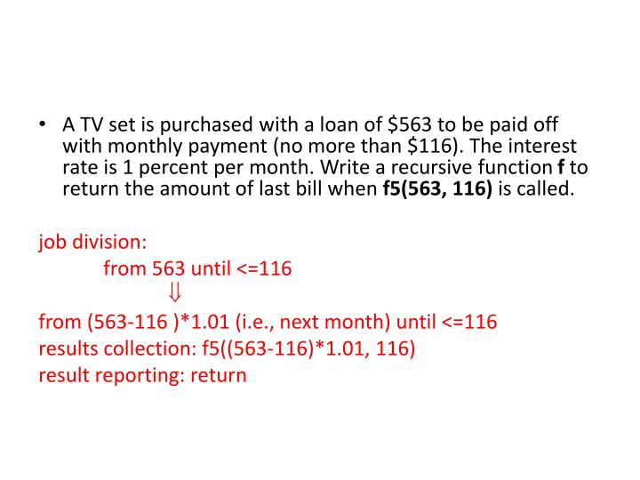 A TV set is purchased with a loan of $563 to be paid off with monthly payment (no