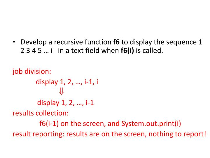 Develop a recursive function