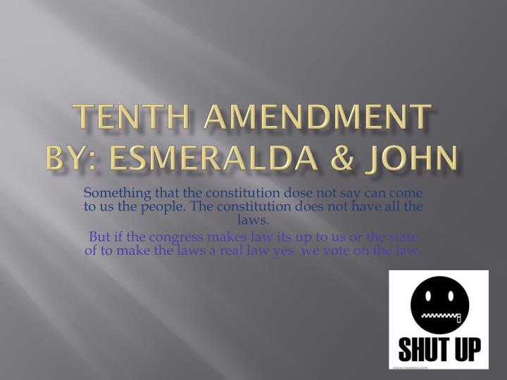 Tenth amendment by esmeralda john