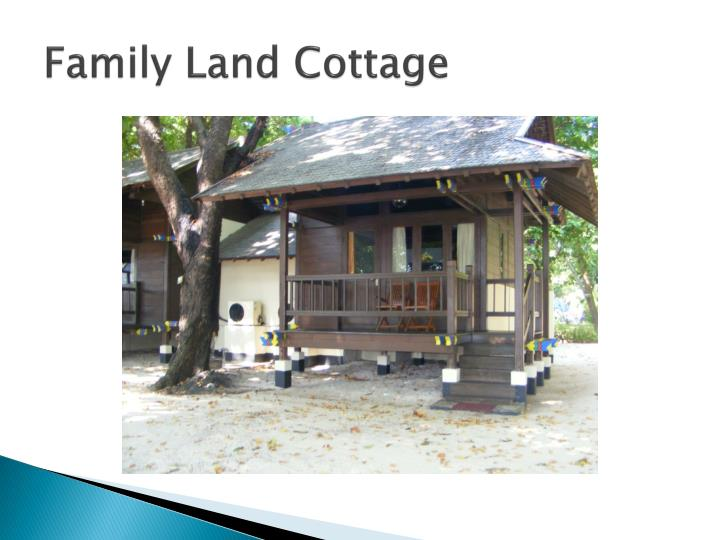 Family Land Cottage