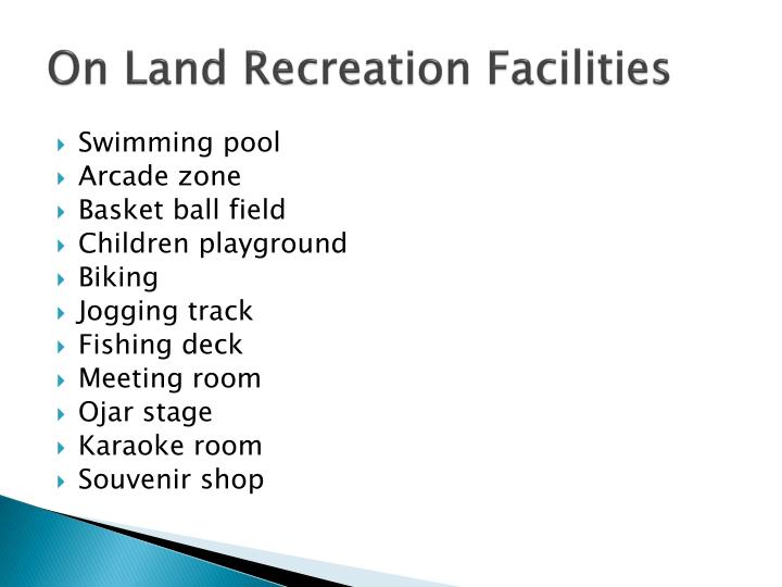 On land recreation facilities