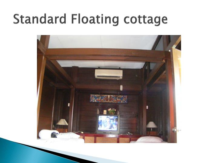Standard Floating cottage