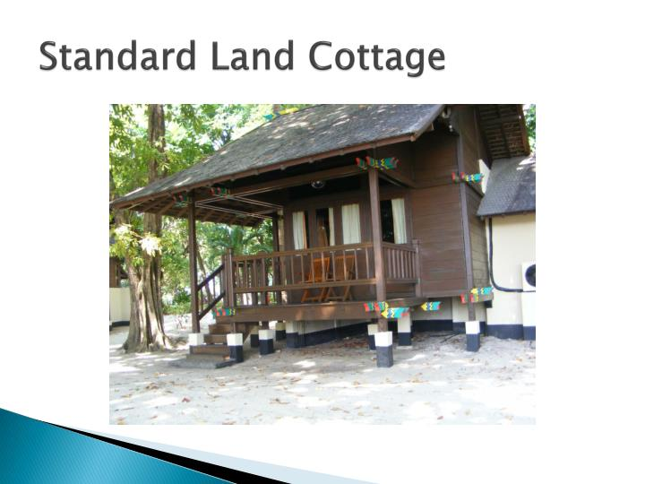 Standard Land Cottage