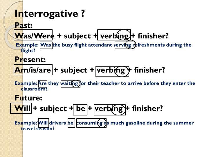 Interrogative ?