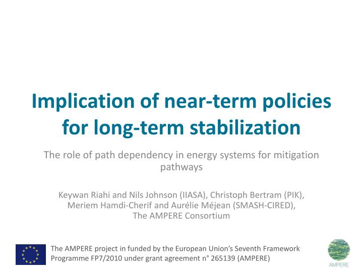 Implication of near term policies for long term stabilization