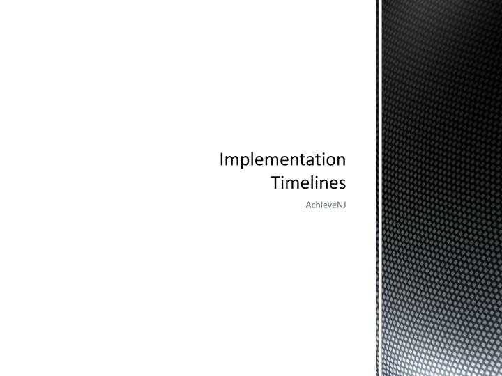 Implementation Timelines
