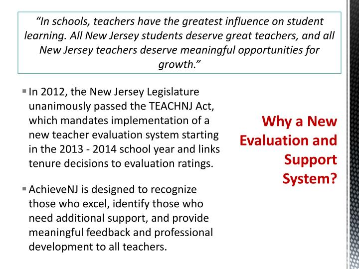 """In schools, teachers have the greatest influence on student learning. All New Jersey students deserve great teachers, and all New Jersey teachers deserve meaningful opportunities for growth."""