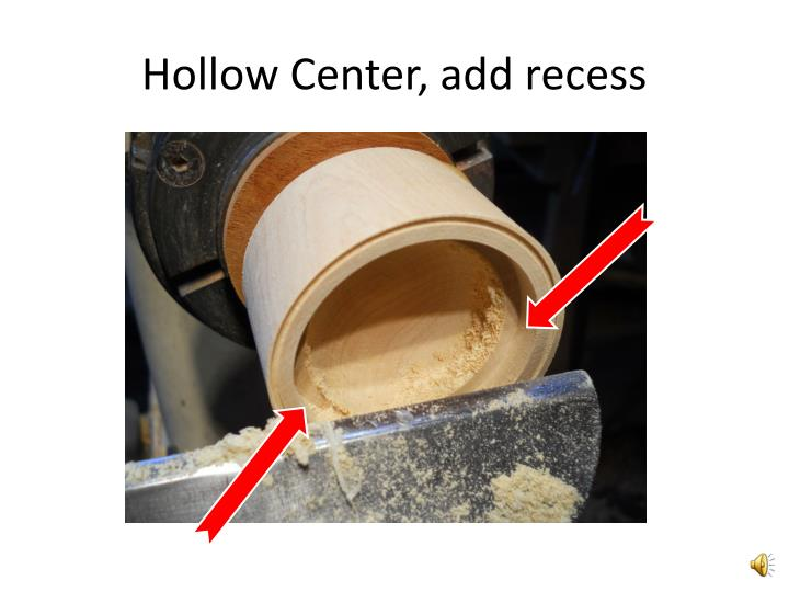 Hollow Center, add recess