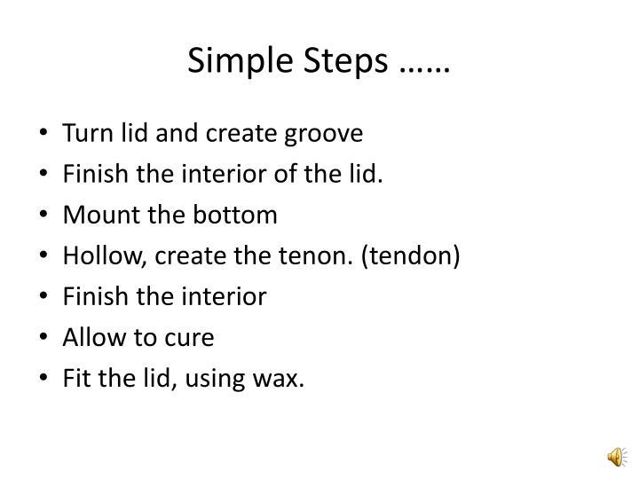 Simple Steps ……