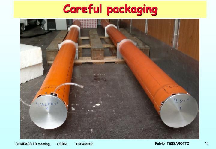 Careful packaging