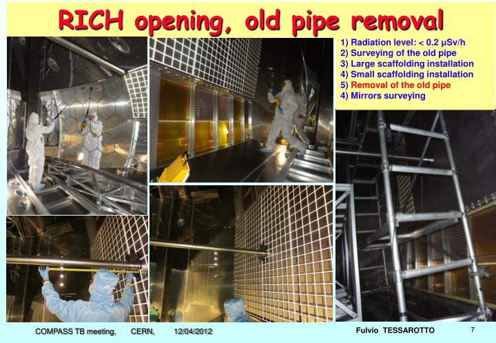 RICH opening, old pipe removal