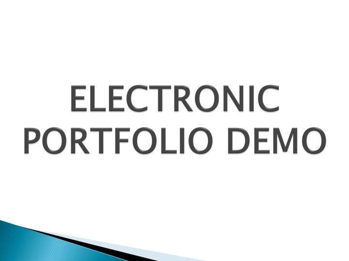 ELECTRONIC PORTFOLIO DEMO