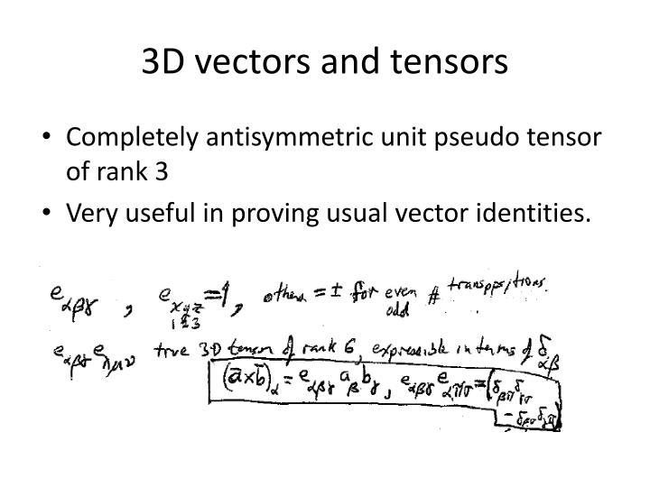 3D vectors and tensors