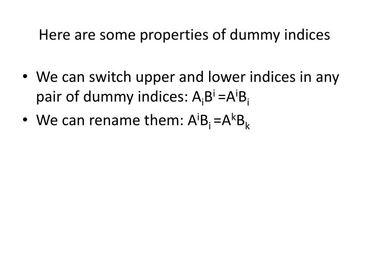 Here are some properties of dummy indices