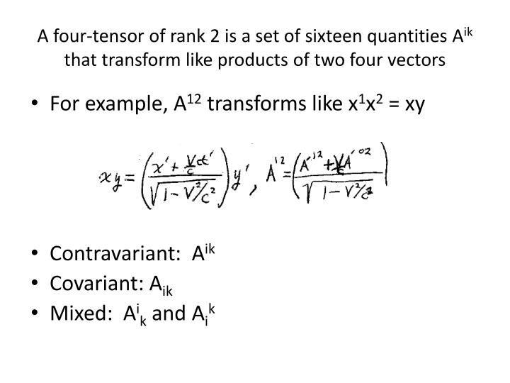 A four-tensor of rank 2 is a set of sixteen quantities