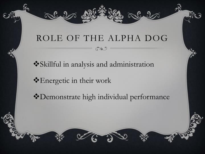 Role of the Alpha Dog