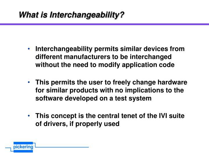 What is Interchangeability?