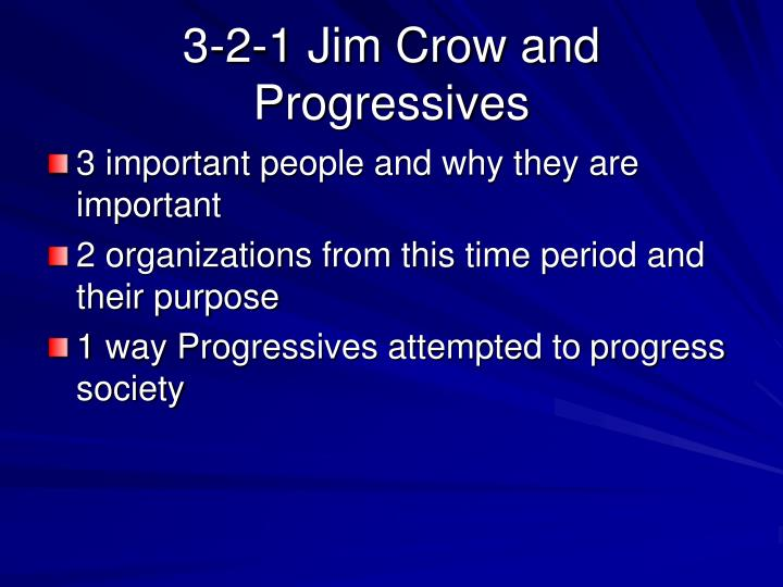 3 2 1 jim crow and progressives