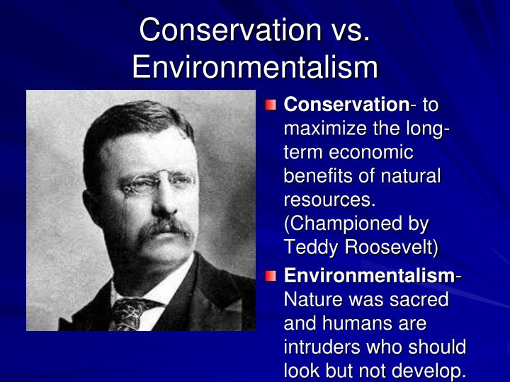 Conservation vs. Environmentalism
