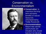 conservation vs environmentalism