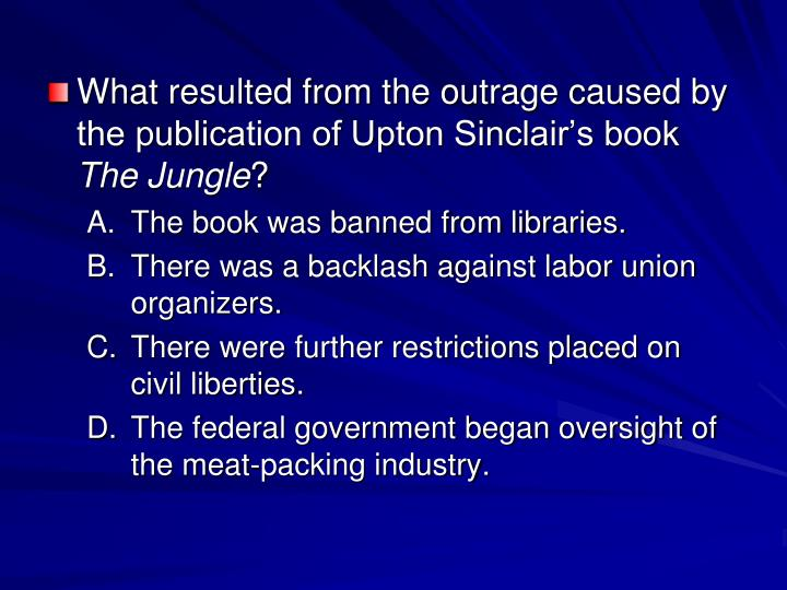 What resulted from the outrage caused by the publication of Upton Sinclair's book