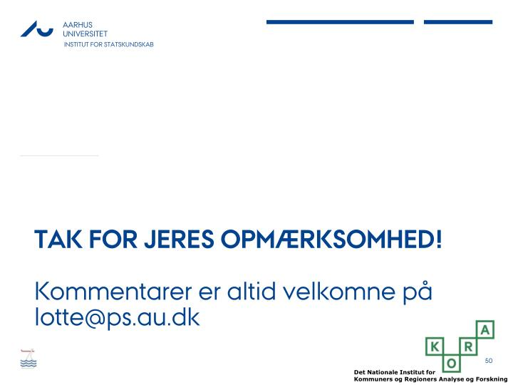 TAK FOR JERES OPMÆRKSOMHED!