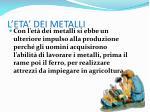 l eta dei metalli