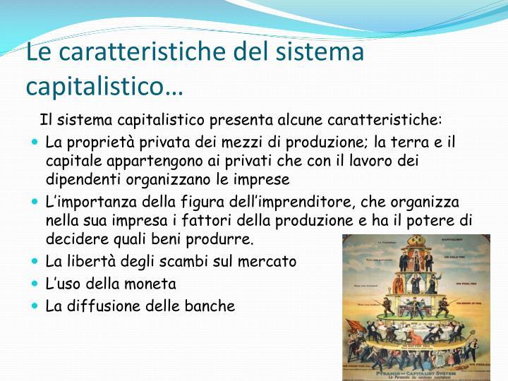 Le caratteristiche del sistema capitalistico…